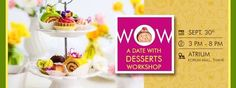 WOW 'A Date with Desserts' Workshop at KORUM Mall Thane on 30 September 2015