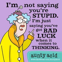 MEET AUNTY ACID... | THE HAPPINESS ZONE