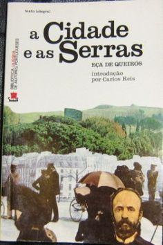 """""""A Cidade e as Serras"""" - Eça de Queirós"""