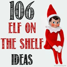 106 Elf on the Shelf Ideas by ElfShaming | Christmas