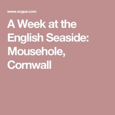 A Week at the English Seaside: Mousehole, Cornwall Mousehole Cornwall, Cream Tea, Cornwall England, Great Restaurants, Seaside, English, Vogue, Number 3, Board