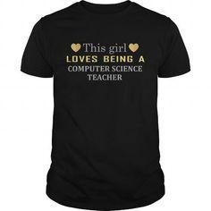 Computer Science Teacher  This girl loves being a computer science teacher #teacher #science #ideas #image #photo #shirt #tshirt #sweatshirt #hoodie #tee #gift #perfectgift #TeacherDay