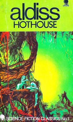Brian Aldiss - hothouse