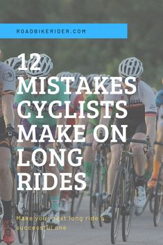 Avoid these cycling mistakes and you're much more likely to be successful on your next ride. #cyclingtips #cyclingadvice #cyclingmyths #cyclingequipment #cycling #bicycling #bicycle #thecyclingbug #roadbikerider
