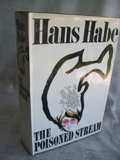 The Poisoned Stream By Hans Habe 1969 HB 1st Edition