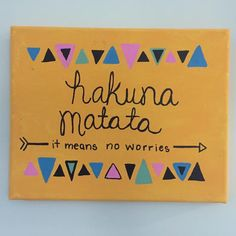 A personal favorite from my Etsy shop https://www.etsy.com/listing/250400287/hakuna-matata-painted-canvas
