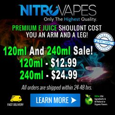 http://www.nitrovapes.com/premium-e-liquid  Premium E Juice Shouldn't Cost An Arm And A Leg!  Tired Of Spending Hard Earned Money On High Priced E Liquid. Nitro Vapes Offers Premium E Liquid Made With The Highest Quality Ingredients At An Affordable Price.    120ml And 240ml Sale! Ends 3/31/15  120ml - $12.99 240ml - $24.99   #nitrovapes #VAPE #ELIQUID #ecigarette #stopsmoking #Vapecommunity #ejuice #VapeOn #VapeLife