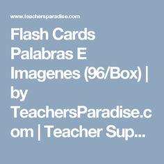 Flash Cards Palabras E Imagenes (96/Box) | by TeachersParadise.com | Teacher Supplies & School Supplies