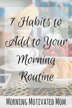 7 Habits to Add to Your Morning Routine – Morning Motivated Mom Do you have a morning routine? What morning rituals help you start your day off right? Here are 7 Habits to Add to Your Morning Routine. Good Habits, 7 Habits, Healthy Habits, Miracle Morning, Morning Ritual, Morning Habits, Morning Routines, Daily Routines, Little Bit