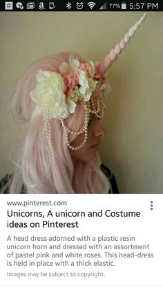 8fc0e8407 Unicorn costume idea -- A head dress adorned with a plastic resin unicorn  horn and dressed with an assortment of pastel pink and white roses.