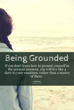 Being grounded is as easy as learning how to breathe deeply in the present moment. ♥