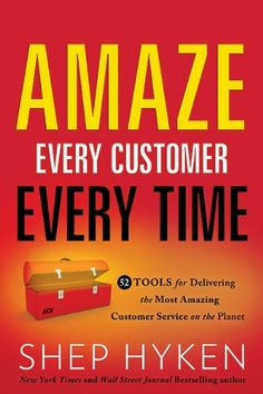 Amaze Every Customer Every Time: 52 Tools for Delivering the Most Amazing Customer Service on the Planet by Shep Hyken. My latest customer service book. Enjoy!