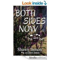 Amazon.com: Both Sides Now (A True Love Story Book 2) eBook: Shawn Inmon, Dawn Inmon: Kindle Store