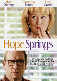 Hope Springs ~ Meryl Streep, Tommy Lee Jones, Steve Carell, Elisabeth Sue.