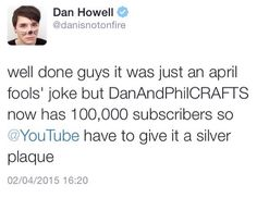 Now they can never forget the existence of danandphilCRAFTS  Don't cry...............................    Craft!!!! Thank you for DanAndPhilCRAFTS it was the best five minutes of my youtube experience... just kidding, no honestly it was creepy...