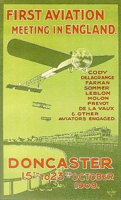 1909 - Several aviators have been engaged! for the First Aviation Meeting in England.