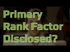 Google Disclose #1 Ranking Factor! Plus....Using the Multi-Channel Approach to Gain Google Dominance