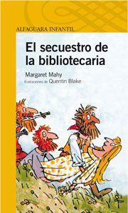 El secuestro de la bibliotecaria. Margaret Mahy.  Para ver la disponibilidad de este título en Bibliotecas Públicas Municipales de Zaragoza consulta el catálogo en http://bibliotecas-municipales.zaragoza.es