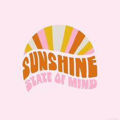 sunshine state of mind, type Mini Art Print by sunshinecanteen - Without Stand -. Photo Wall Collage, Picture Wall, Collage Art, Happy Words, Lettering, Typography, Logo Design Inspiration, Pink Aesthetic, Cute Quotes