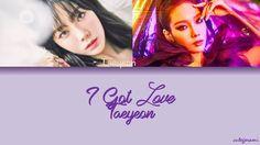 TaeYeon (태연) - I Got Love (Color Coded Lyrics) [HAN/ROM/ENG]