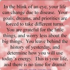 Chronic illnesses like Lupus does that. No time for drama or stupid stuff when Lupus is in your life. Ulcerative Colitis, Autoimmune Disease, Rheumatoid Arthritis, Lyme Disease, Hypothyroidism, Graves Disease, Crohns Disease Quotes, Endometriosis Quotes, Chronic Illness Quotes