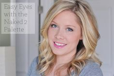 Naked 2 Palette : Easy Eyes Look - The Small Things Blog