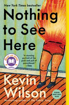 Nothing to See Here by Kevin Wilson Books To Read, My Books, National Book Award, Free Pdf Books, Free Ebooks, The Life, Laughing So Hard, Great Books, Book Lists