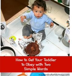 Getting My Toddler to Obey with Two Simple Words - These simple two words, help keep me sane.