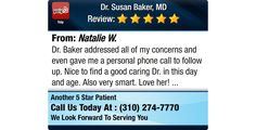 Dr. Baker addressed all of my concerns and even gave me a personal phone call to follow...