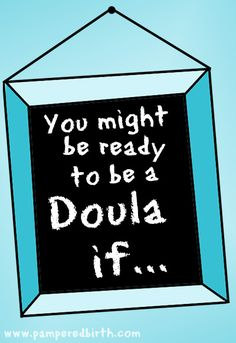CANNOT STOP LAUGHING - A fantastic post from Andrea about deciding if you are ready to be a doula.