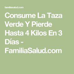 Consume La Taza Verde Y Pierde Hasta 4 Kilos En 3 Días - FamiliaSalud.com
