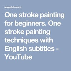 One stroke painting for beginners. One stroke painting techniques with English subtitles - YouTube