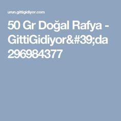 50 Gr Doğal Rafya - GittiGidiyor'da 296984377