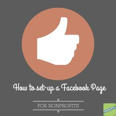 How Do I Set-Up a Facebook Page for My Nonprofit?