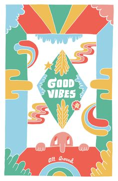 good vibes poster by Will Bryant