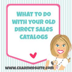 Read about what to do with your old direct sales catalogs.  They are still very valuable!  Come on over and join The Socialite Suite on Facebook - FREE tips!!! http://www.thesocialitesuite.com