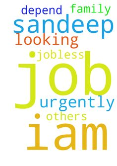Me sandeep iam looking for job urgently - Me sandeep iam looking for job urgently in my family all others are jobless they only depend on me please pray for me get a job  Posted at: https://prayerrequest.com/t/ucU #pray #prayer #request #prayerrequest