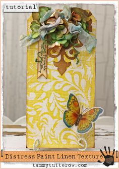 Tammy Tutterow Tutorial: Distress Paint Linen Texture.  DIY Crafting tutorial featuring Tim Holtz Distress Inks, Ranger Ink, Sizzix, and Petaloo products.
