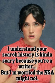 Too true! I have such a crazy search history right now. From bullet wounds to the psychology of stalking to snowstorms in Maine.