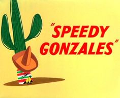 Speedy Gonzales (film) - Wikipedia, the free encyclopedia
