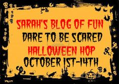 SARAH'S BLOG OF FUN: Dare To Be Scared Halloween Hop ~~Giveaway~~