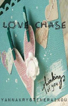 """""""Love Chase"""" by YannaKrystineRaikou - """"…"""""""