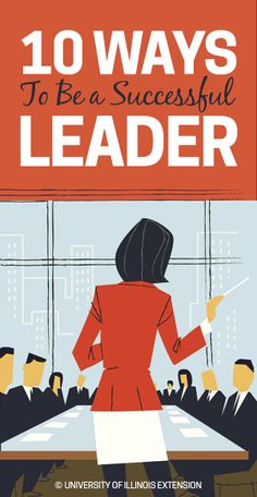 10 Ways to Be a Successful Leader #tips #business #school #team #leadership