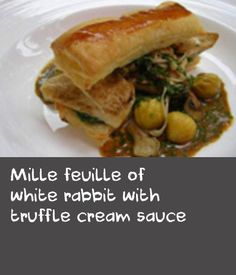 Mille feuille of white rabbit with truffle cream sauce