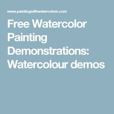 Free Watercolor Painting Demonstrations: Watercolour demos