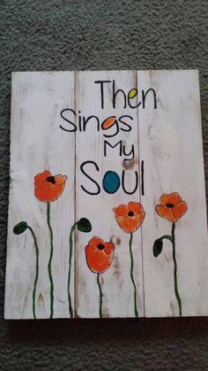 Then sings my soul. Pallet art original by Susan by CloverHillCreations on Etsy https://www.etsy.com/listing/228490041/then-sings-my-soul-pallet-art-original