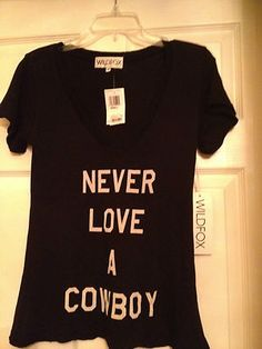 Wild fox Couture Never Love A Cowboy Deep V-Neck Tee NWT on eBay!