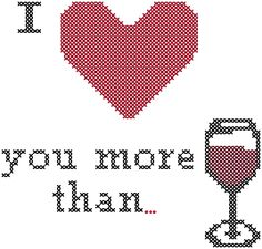 I Love You More Than Wine Cross Stitch Pattern/Cross Stitch Wine/Wine Cross Stitch/Love Wine Cross Stitch/Subversive Cross Stitch Pattern by oneofakindbabydesign on Etsy