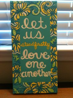 Lilly Pulitzer inspired Canvas Painting. $30.00, via Etsy. LOVE. For AOII it could say Exceed the Expectation or Women Enriched Through Lifelong Friendship