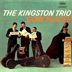 The Kingston Trio* - Goin' Places at Discogs Music Album Covers, Music Albums, The Kingston Trio, Classic Album Covers, Vinyl Cover, Folk Music, Sound Of Music, Songs, Places